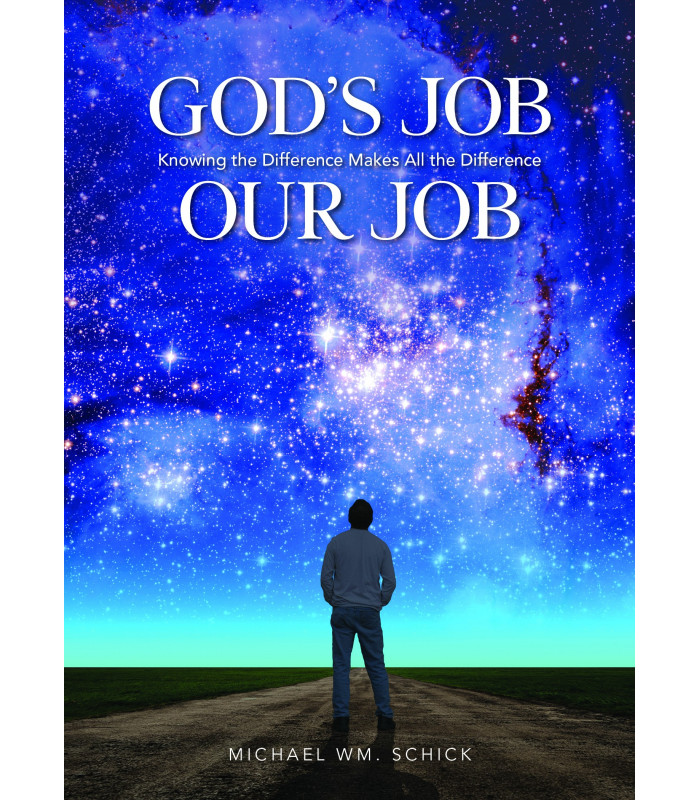 God's Job. Our Job. Knowing the Difference Makes All the Difference